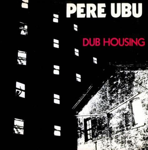Pere-Ubu-Dub-Housing---Gol-517502