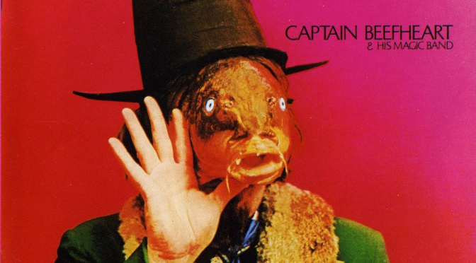 Captain Beefheart & His Magic Band – Trout Mask Replica