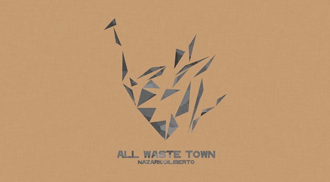 Nazario Di Liberto – All Waste Town