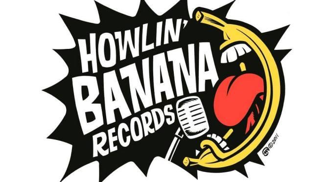 Sbucciando una banana francese: il meglio e il peggio della Howlin' Banana Records