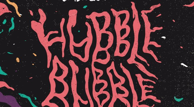 Undisco Kidd – Hubble Bubble