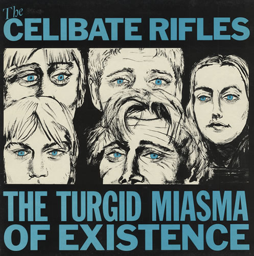 The Celibate Rifles – The Turgid Miasma Of Existence