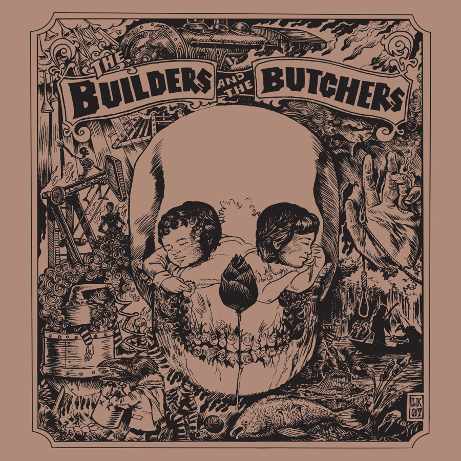 The Builders And The Butchers – S/T