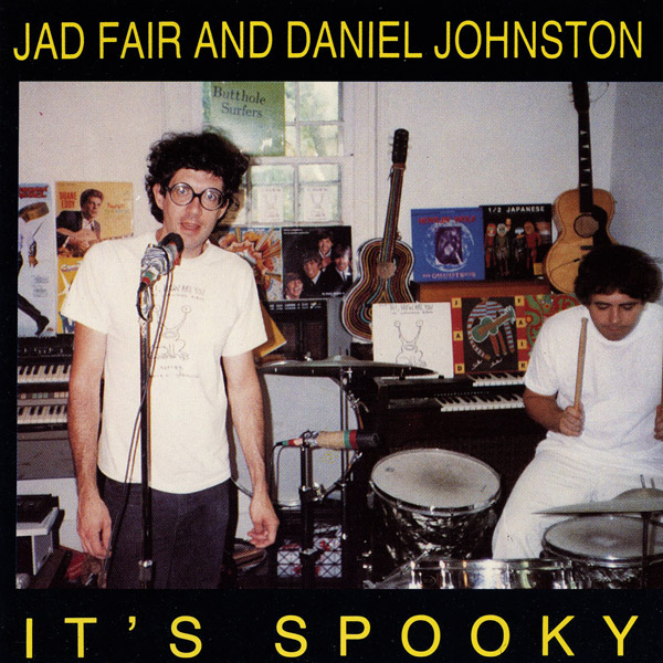 Jad Fair & Daniel Johnston – It's Spooky